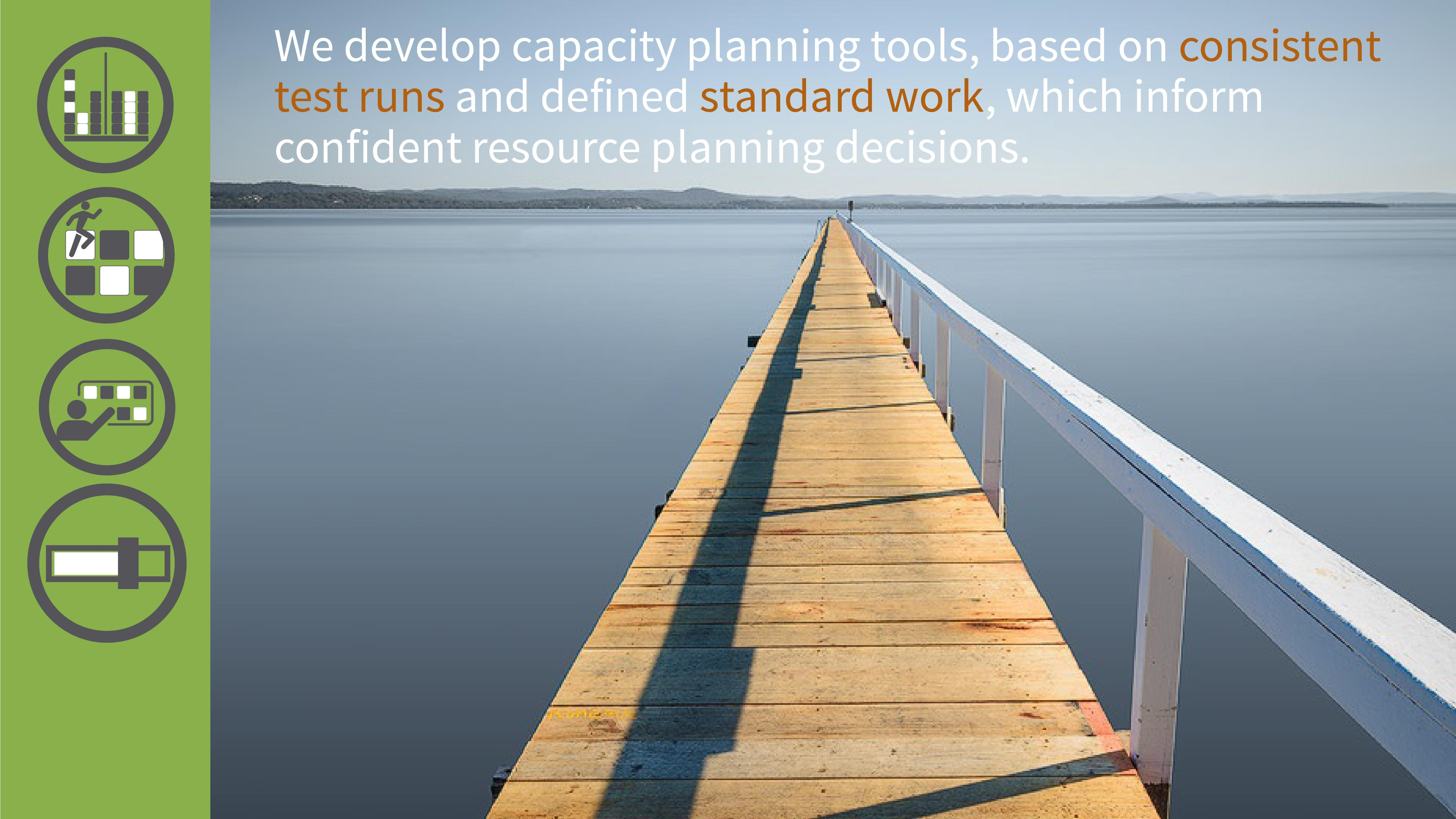 16 Our capacity planning is based on knowledge